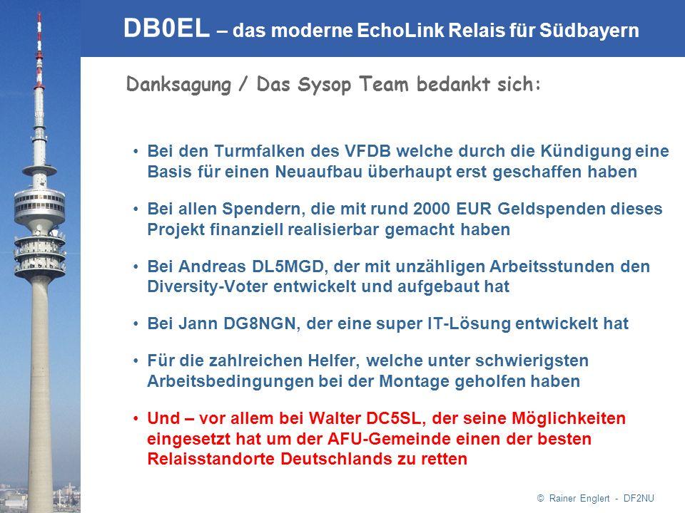© Rainer Englert - DF2NU DB0EL – das moderne EchoLink Relais für Südbayern Danksagung / Das Sysop Team bedankt sich: Bei den Turmfalken des VFDB welch