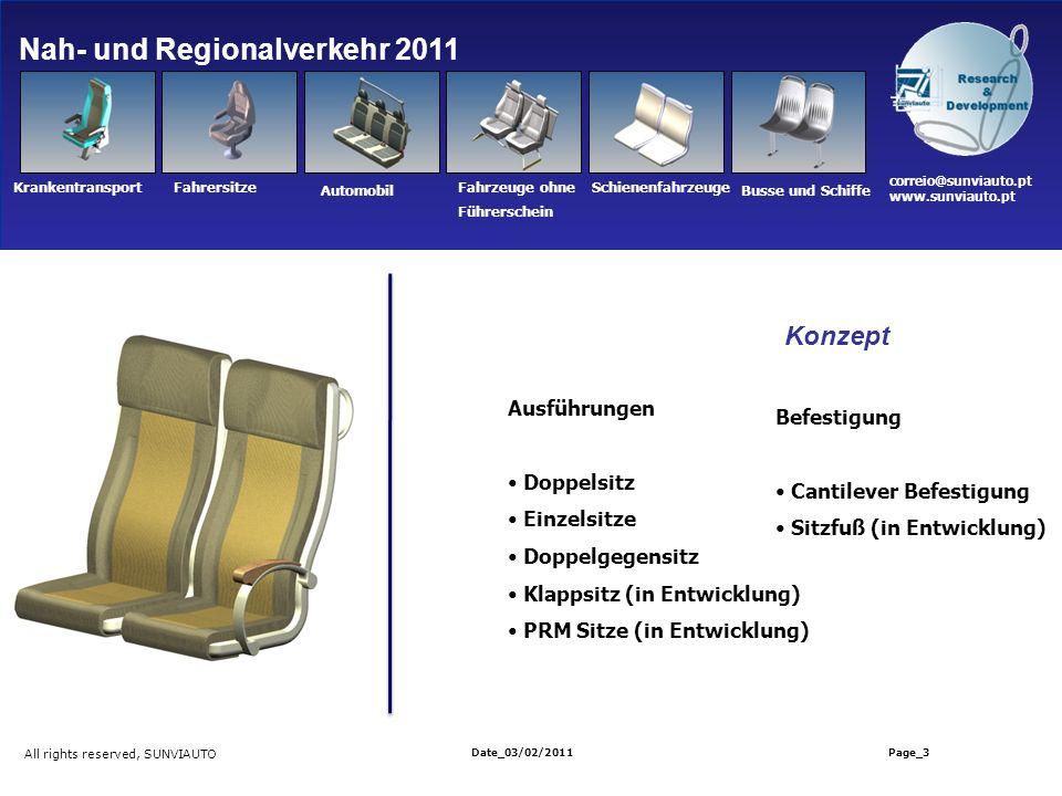 Nah- und Regionalverkehr 2011 All rights reserved, SUNVIAUTO Date_03/02/2011 Page_3 correio@sunviauto.pt www.sunviauto.pt KrankentransportFahrersitze