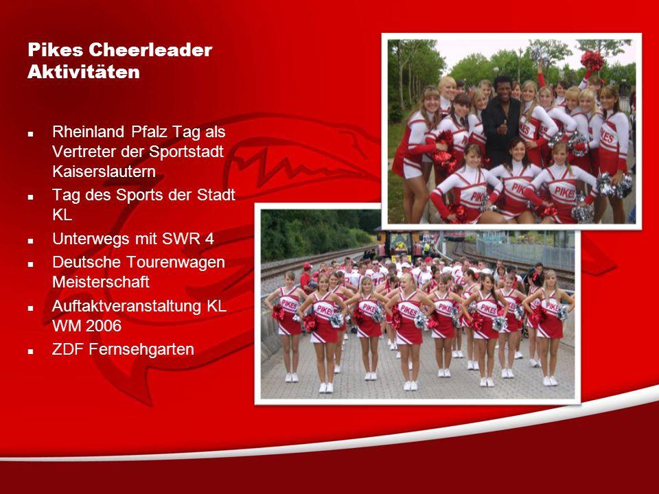 Pikes Cheerleader Aktivitäten Rheinland Pfalz Tag als Vertreter der Sportstadt Kaiserslautern Tag des Sports der Stadt KL Unterwegs mit SWR 4 Deutsche Tourenwagen Meisterschaft Auftaktveranstaltung KL WM 2006 ZDF Fernsehgarten
