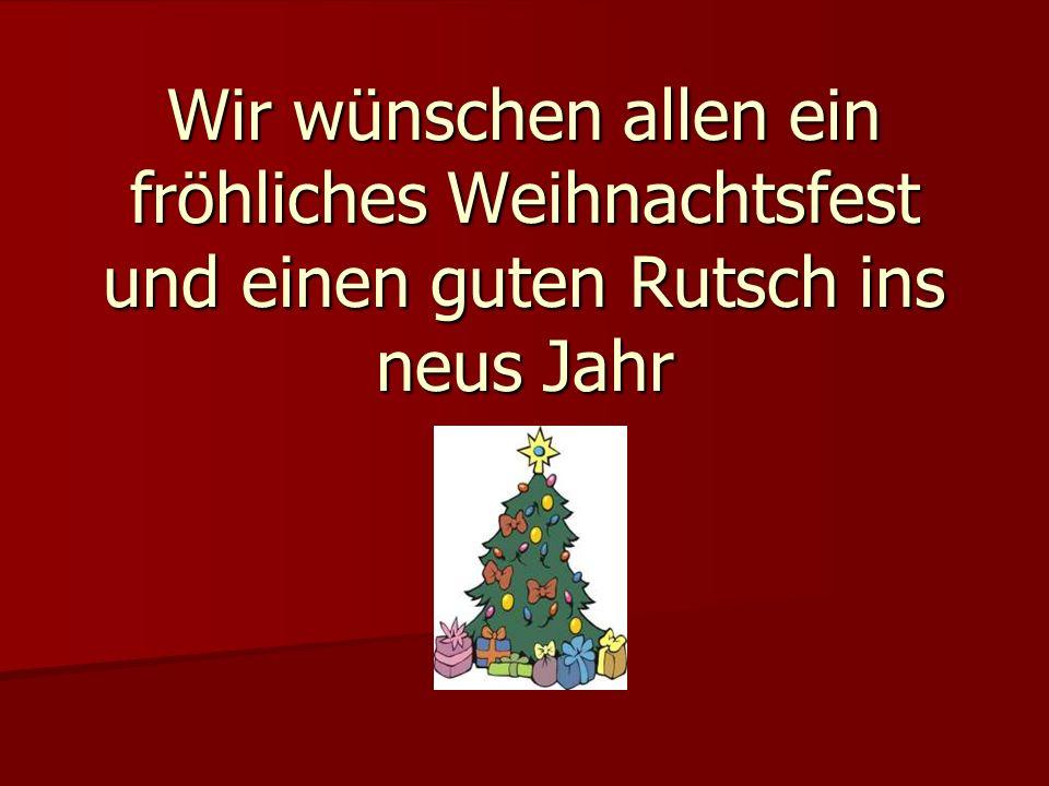 Wir wünschen allen ein fröhliches Weihnachtsfest und einen guten Rutsch ins neus Jahr