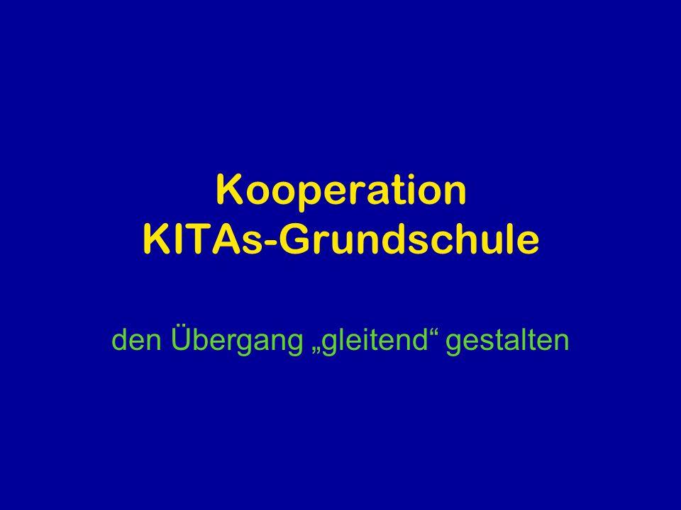 Kooperation KITAs-Grundschule den Übergang gleitend gestalten