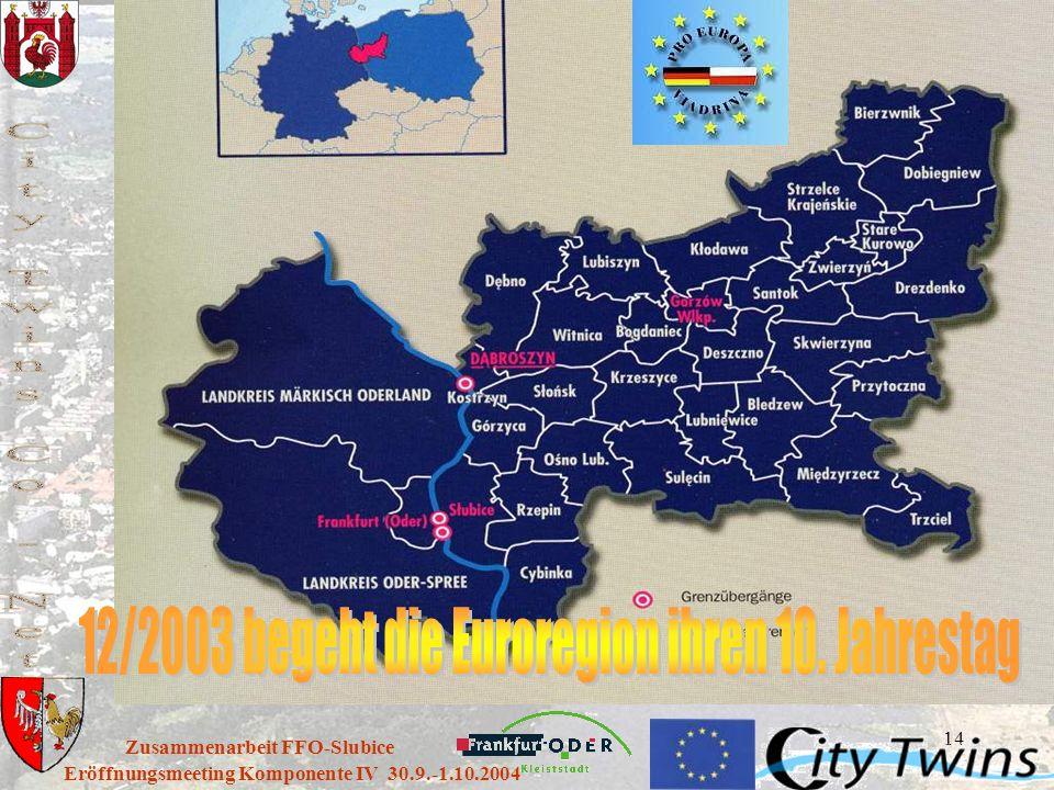 14 Eröffnungsmeeting Komponente IV 30.9.-1.10.2004 Zusammenarbeit FFO-Slubice