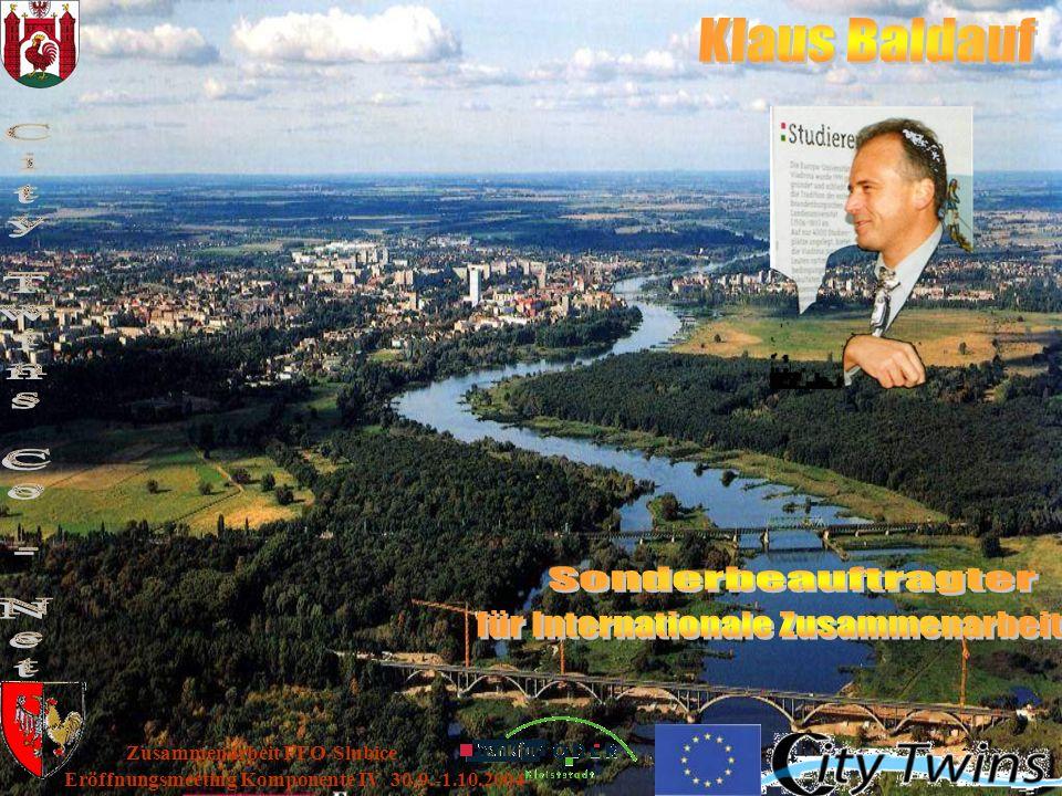 2 Eröffnungsmeeting Komponente IV 30.9.-1.10.2004 Zusammenarbeit FFO-Slubice