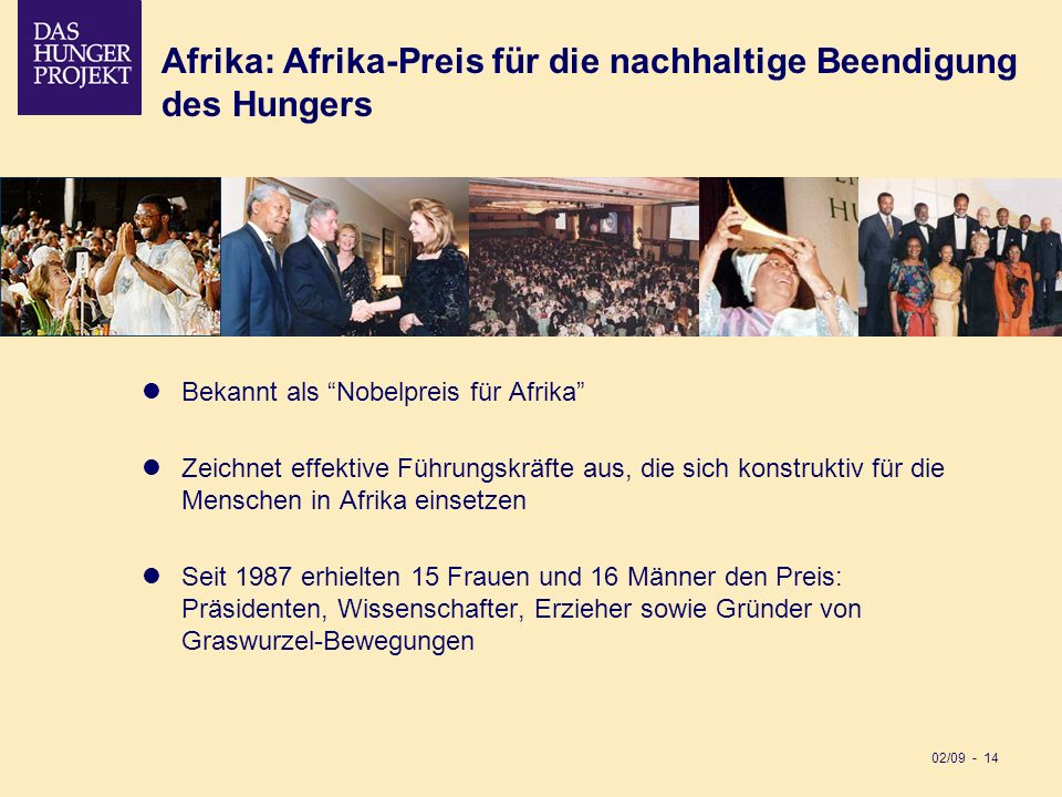 02/09 - 14 Afrika: Afrika-Preis für die nachhaltige Beendigung des Hungers Bekannt als Nobelpreis für Afrika Zeichnet effektive Führungskräfte aus, di