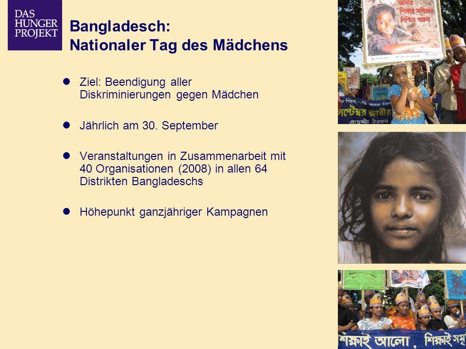 02/09 - 17 Bangladesch: Nationaler Tag des Mädchens Ziel: Beendigung aller Diskriminierungen gegen Mädchen Jährlich am 30. September Veranstaltungen i