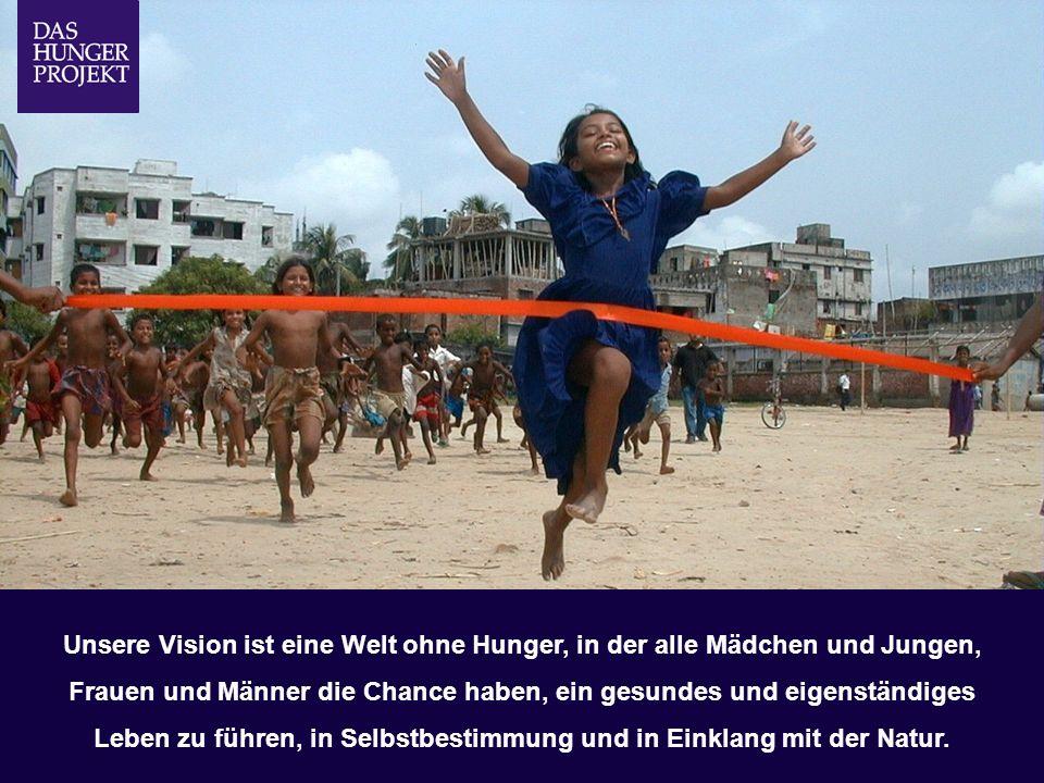 02/09 - 27 Unsere Vision ist eine Welt ohne Hunger, in der alle Mädchen und Jungen, Frauen und Männer die Chance haben, ein gesundes und eigenständige