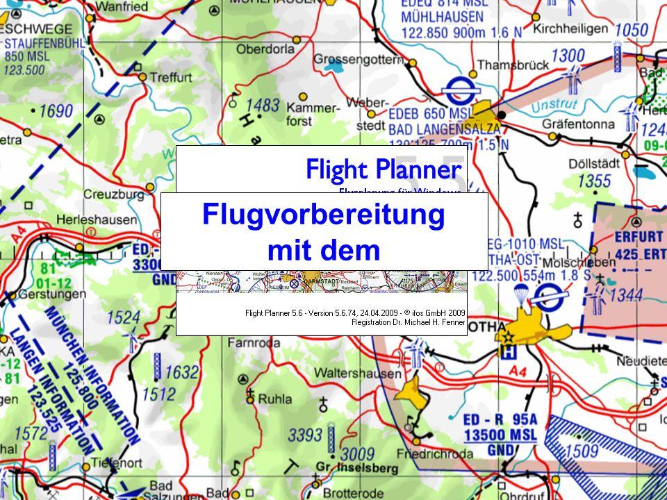 Flugvorbereitung mit dem FlightPlanner Nach § 58 Abs.