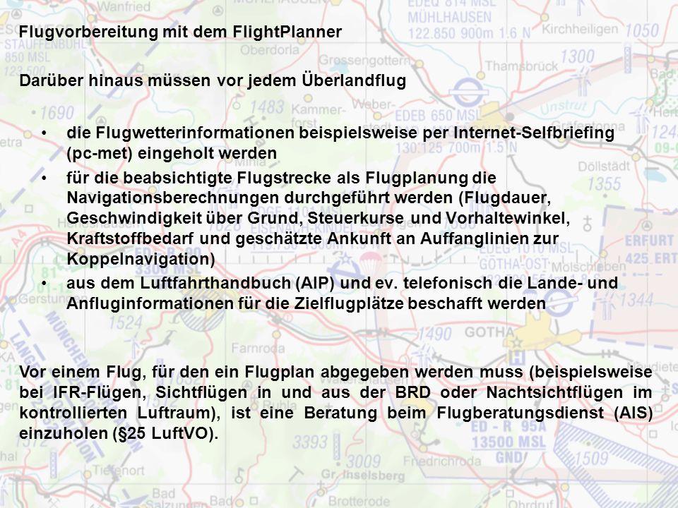 Flugvorbereitung mit dem FlightPlanner Kenntnis aller Betriebsgrenzen und Eigenarten des Musters (Flug- und Betriebshandbuch) Durchführung der Schwerp