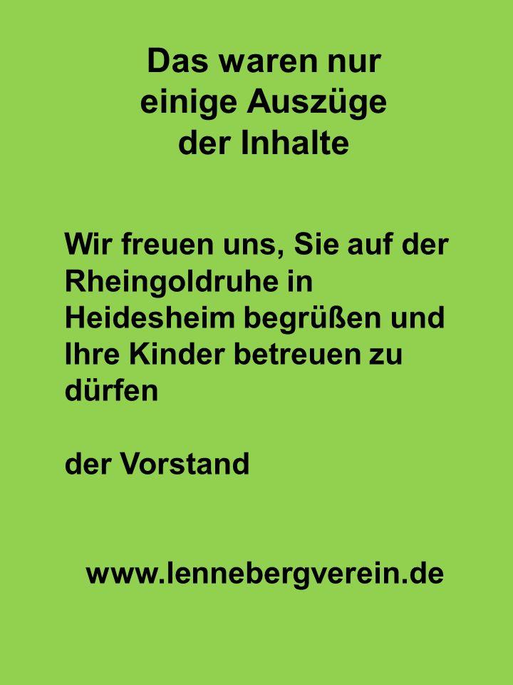 Das waren nur einige Auszüge der Inhalte Wir freuen uns, Sie auf der Rheingoldruhe in Heidesheim begrüßen und Ihre Kinder betreuen zu dürfen der Vorst