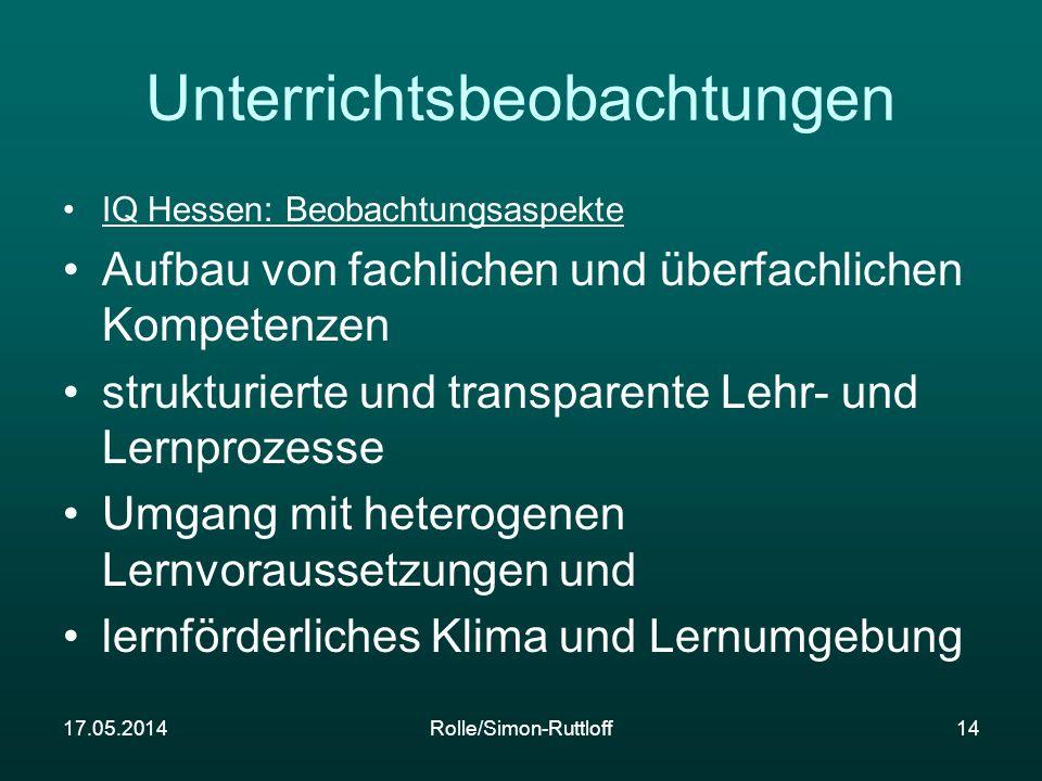 17.05.2014Rolle/Simon-Ruttloff14 Unterrichtsbeobachtungen IQ Hessen: Beobachtungsaspekte Aufbau von fachlichen und überfachlichen Kompetenzen struktur