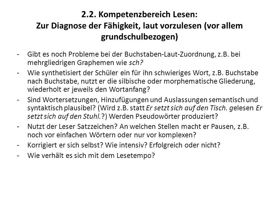 2.2. Kompetenzbereich Lesen: Zur Diagnose der Fähigkeit, laut vorzulesen (vor allem grundschulbezogen) - Gibt es noch Probleme bei der Buchstaben-Laut