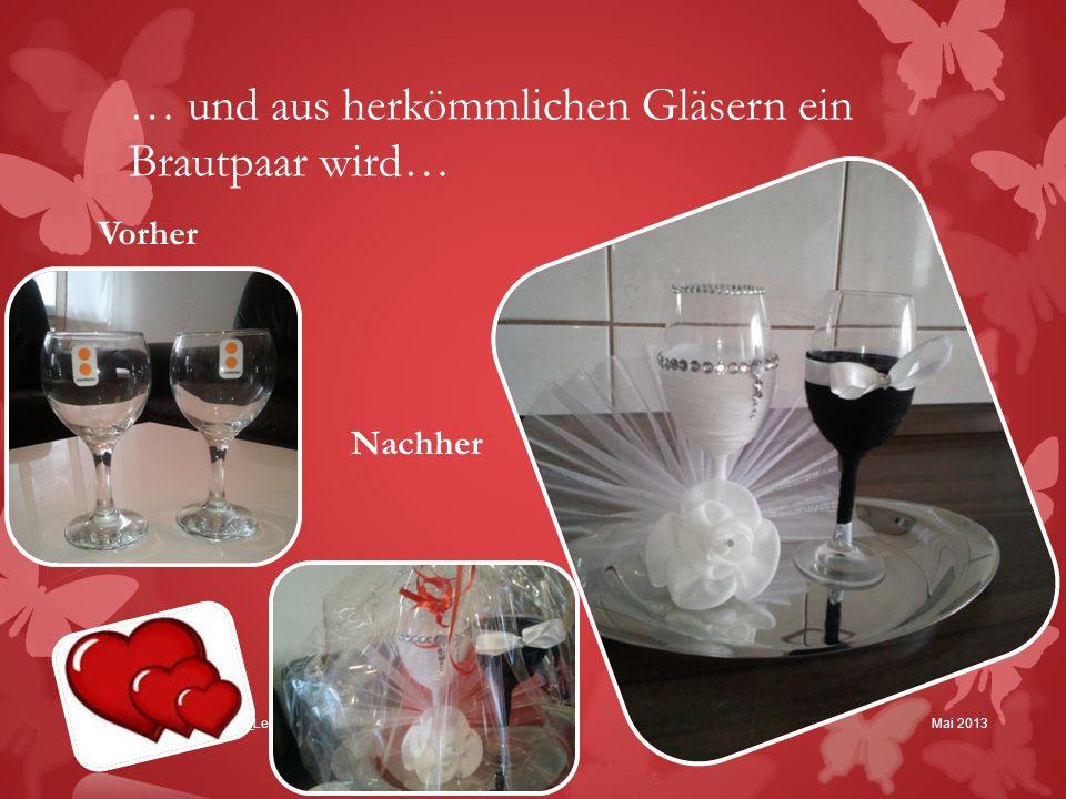 … und aus herkömmlichen Gläsern ein Brautpaar wird… Mai 2013Madrassatul-ilm_Leitfaden_Henna-Feier Vorher Nachher