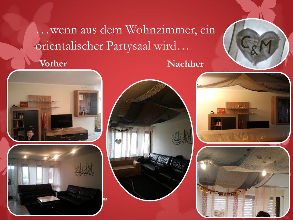 … wenn aus dem Wohnzimmer, ein orientalischer Partysaal wird… Vorher Nachher Mai 2013Madrassatul-ilm_Leitfaden_Henna-Feier