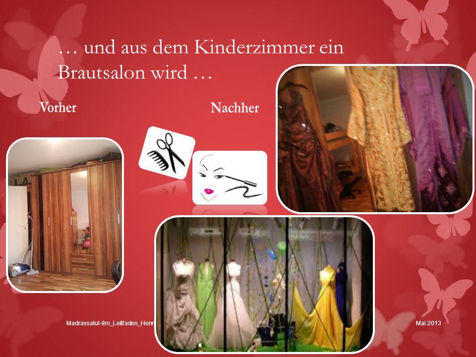 … und aus dem Kinderzimmer ein Brautsalon wird … Mai 2013Madrassatul-ilm_Leitfaden_Henna-Feier