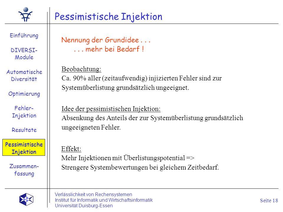 Pessimistische Injektion Einführung DIVERSI- Module Automatische Diversität Optimierung Fehler- Injektion Resultate Pessimistische Injektion Zusammen-