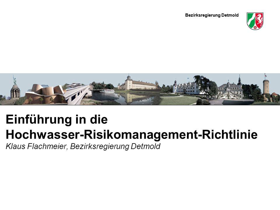 Bezirksregierung Detmold Hochwasser-Risikomanagement-Richtlinie I Klaus Flachmeier22 Abstimmung mit der WRRL Überschneidungen in den Gewässerauen Die EG-HWRM-RL fordert eine Abstimmung mit den Aktivitäten der Wasserrahmenrichtlinie