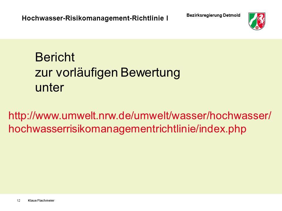 Bezirksregierung Detmold Hochwasser-Risikomanagement-Richtlinie I Klaus Flachmeier12 http://www.umwelt.nrw.de/umwelt/wasser/hochwasser/ hochwasserrisi