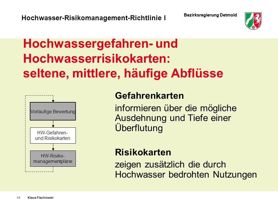 Bezirksregierung Detmold Hochwasser-Risikomanagement-Richtlinie I Hochwassergefahren- und Hochwasserrisikokarten: seltene, mittlere, häufige Abflüsse