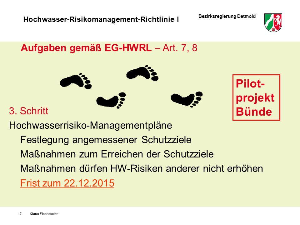 Bezirksregierung Detmold Hochwasser-Risikomanagement-Richtlinie I Klaus Flachmeier17 3. Schritt Hochwasserrisiko-Managementpläne Festlegung angemessen