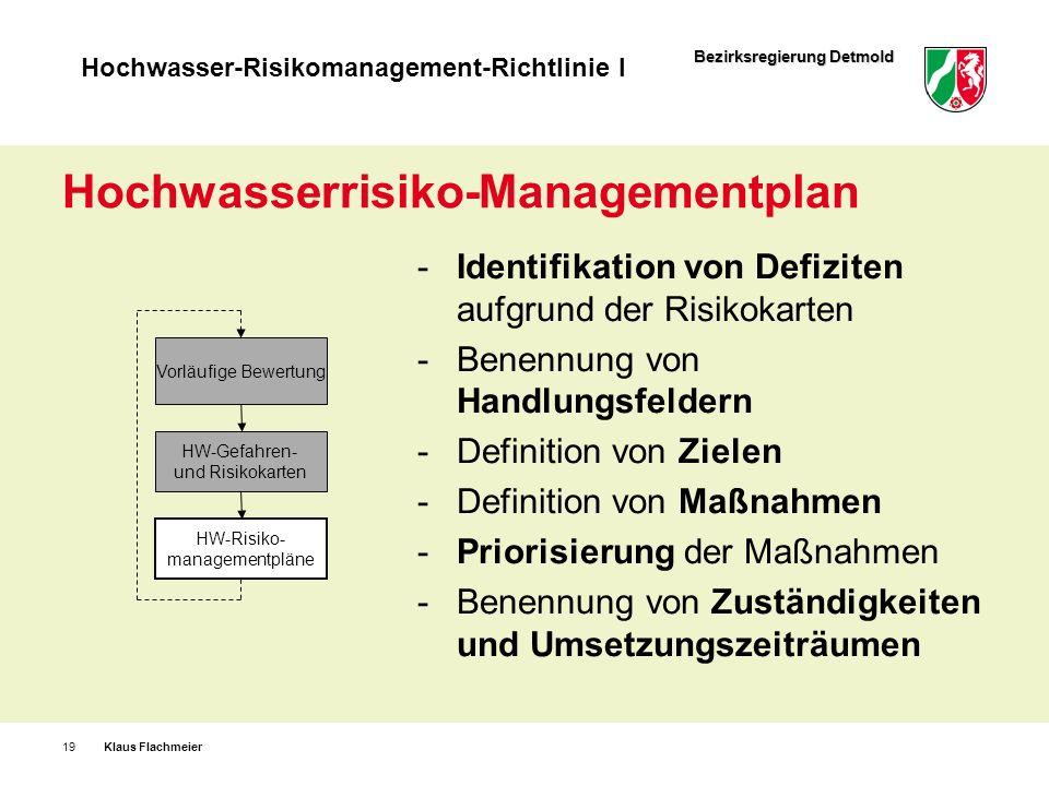 Bezirksregierung Detmold Hochwasser-Risikomanagement-Richtlinie I Hochwasserrisiko-Managementplan Identifikation von Defiziten aufgrund der Risikokart