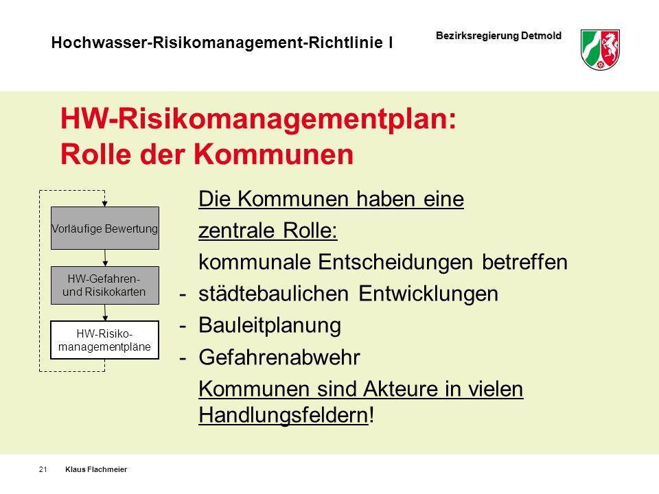 Bezirksregierung Detmold Hochwasser-Risikomanagement-Richtlinie I HW-Risikomanagementplan: Rolle der Kommunen Die Kommunen haben eine zentrale Rolle:
