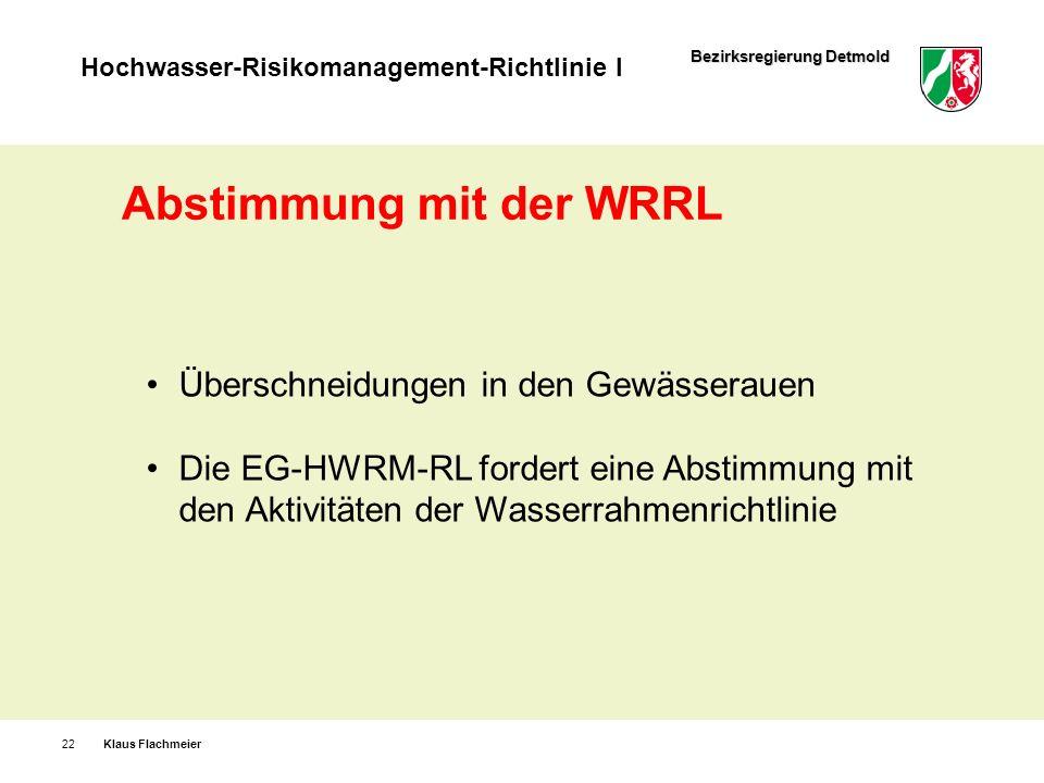Bezirksregierung Detmold Hochwasser-Risikomanagement-Richtlinie I Klaus Flachmeier22 Abstimmung mit der WRRL Überschneidungen in den Gewässerauen Die