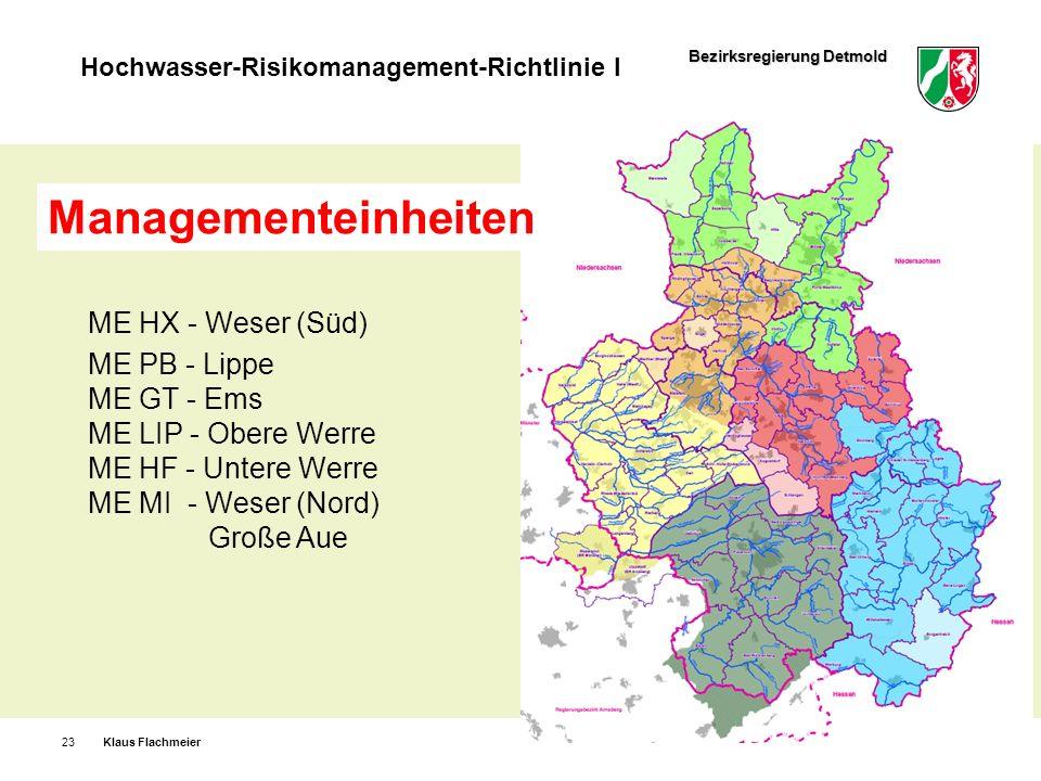 Bezirksregierung Detmold Hochwasser-Risikomanagement-Richtlinie I Klaus Flachmeier23 ME HX - Weser (Süd) ME PB - Lippe ME GT - Ems ME LIP - Obere Werr