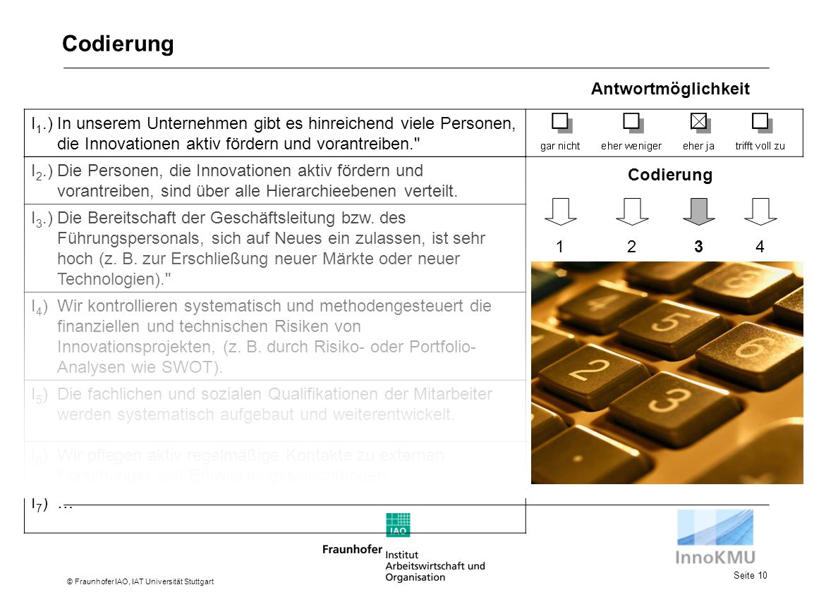 Seite 10 © Fraunhofer IAO, IAT Universität Stuttgart I 2.)Die Personen, die Innovationen aktiv fördern und vorantreiben, sind über alle Hierarchieebenen verteilt.