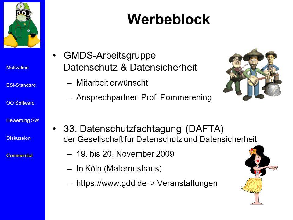 Werbeblock GMDS-Arbeitsgruppe Datenschutz & Datensicherheit –Mitarbeit erwünscht –Ansprechpartner: Prof.