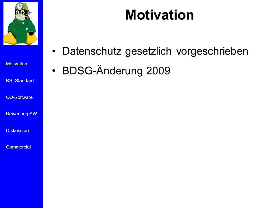 Motivation BSI-Standard OO-Software Bewertung SW Diskussion Commercial