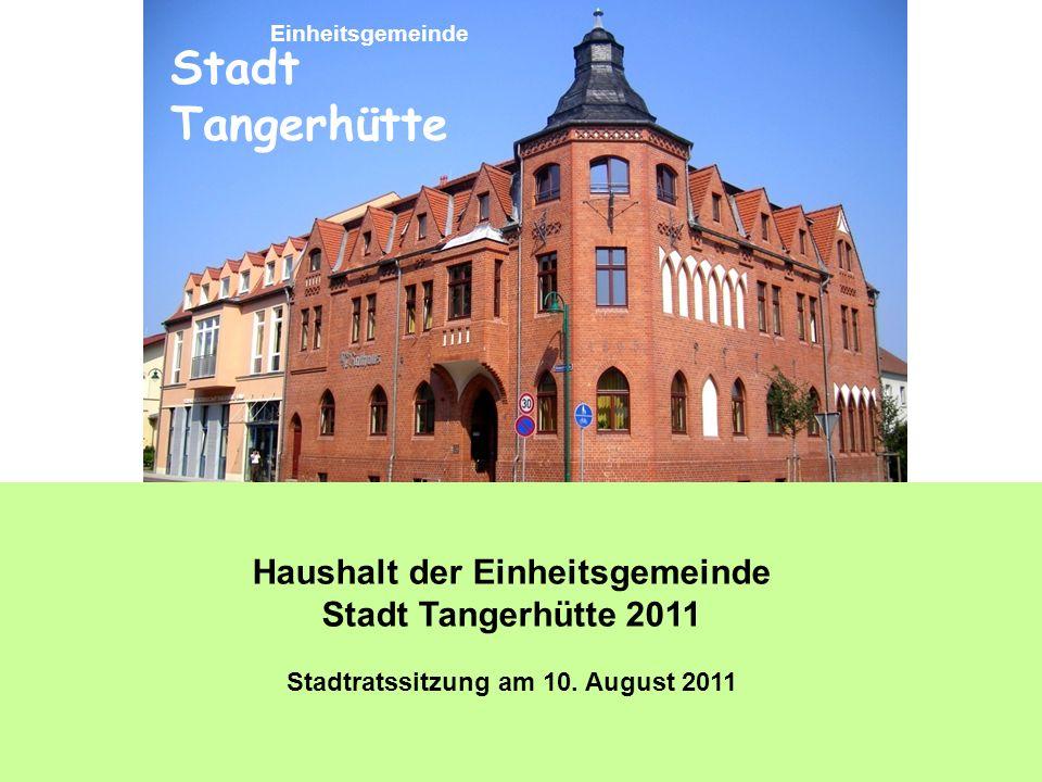Haushalt der Einheitsgemeinde Stadt Tangerhütte 2011 Stadtratssitzung am 10.