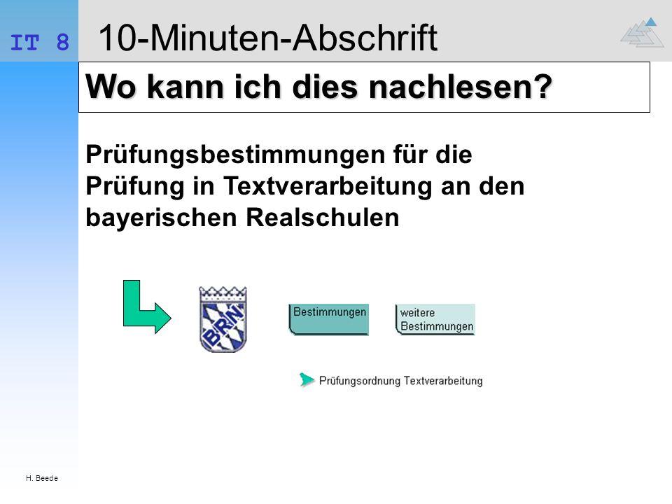 H. Beede IT 8 10-Minuten-Abschrift Wo kann ich dies nachlesen? Prüfungsbestimmungen für die Prüfung in Textverarbeitung an den bayerischen Realschulen
