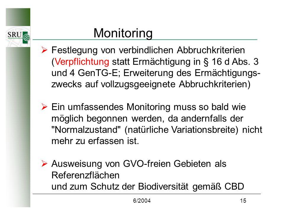 6/200415 Monitoring Festlegung von verbindlichen Abbruchkriterien (Verpflichtung statt Ermächtigung in § 16 d Abs.