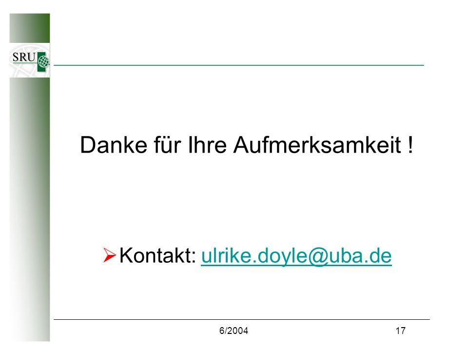 6/200417 Danke für Ihre Aufmerksamkeit ! Kontakt: ulrike.doyle@uba.deulrike.doyle@uba.de