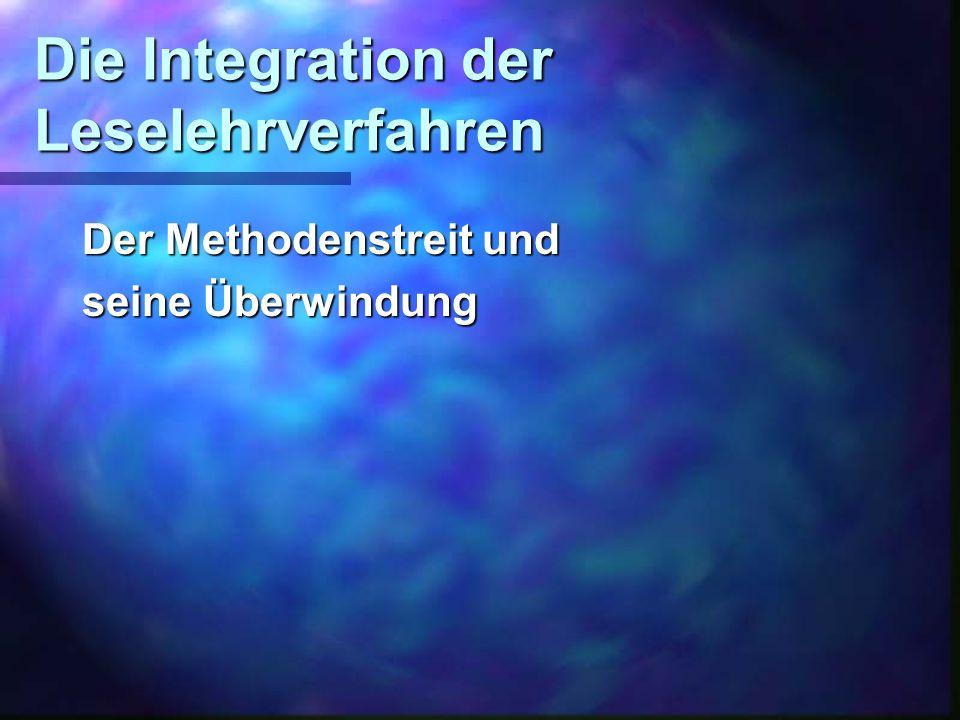 Die Integration der Leselehrverfahren Der Methodenstreit und seine Überwindung