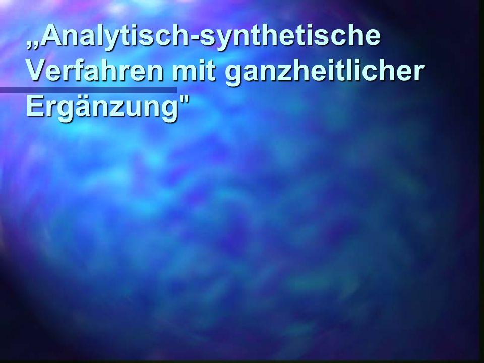 Analytisch-synthetische Verfahren mit ganzheitlicher Ergänzung