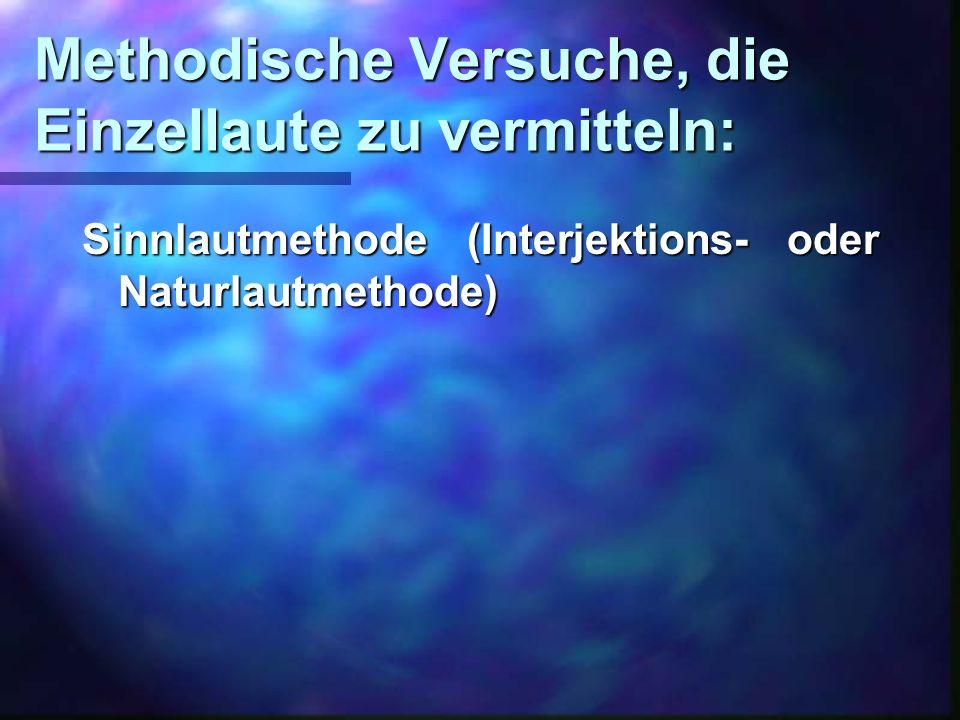 Methodische Versuche, die Einzellaute zu vermitteln: Sinnlautmethode (Interjektions- oder Naturlautmethode)