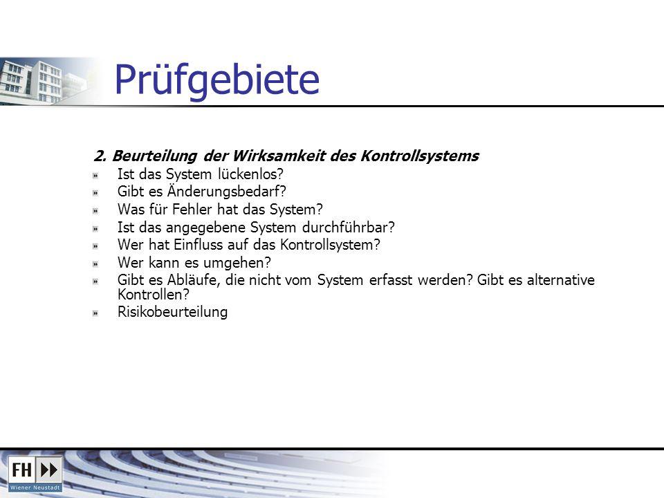 Prüfgebiete 2.Beurteilung der Wirksamkeit des Kontrollsystems Ist das System lückenlos.