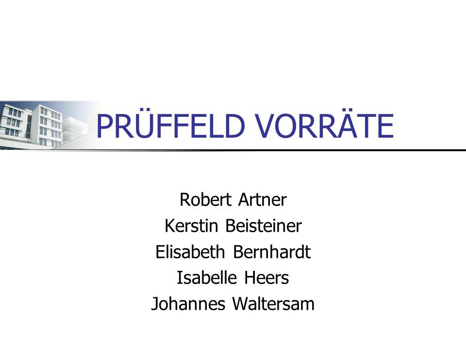 PRÜFFELD VORRÄTE Robert Artner Kerstin Beisteiner Elisabeth Bernhardt Isabelle Heers Johannes Waltersam