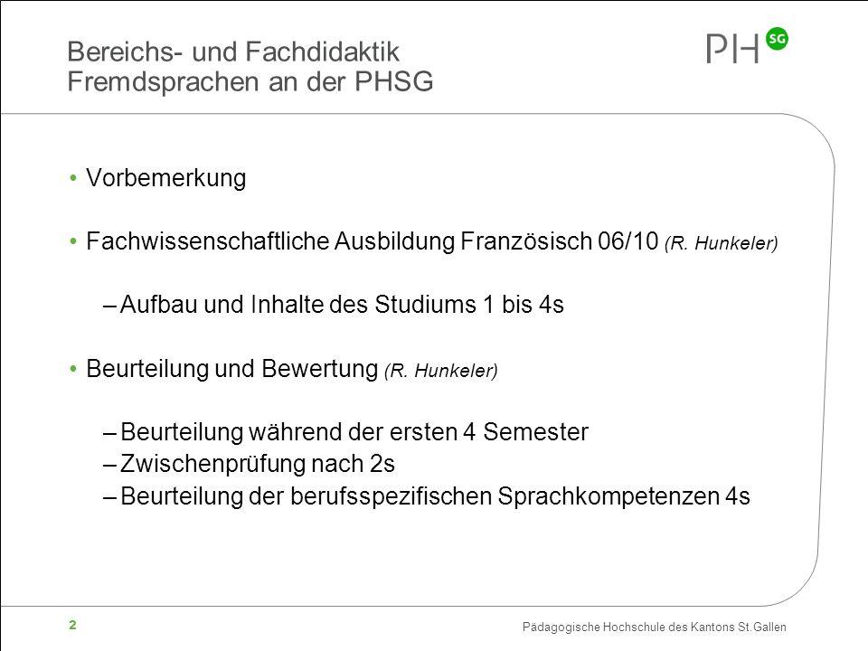 Pädagogische Hochschule des Kantons St.Gallen 2 Bereichs- und Fachdidaktik Fremdsprachen an der PHSG Vorbemerkung Fachwissenschaftliche Ausbildung Fra