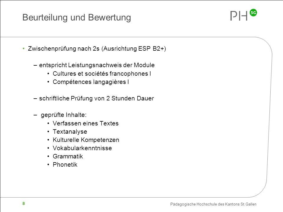 Pädagogische Hochschule des Kantons St.Gallen 8 Beurteilung und Bewertung Zwischenprüfung nach 2s (Ausrichtung ESP B2+) –entspricht Leistungsnachweis