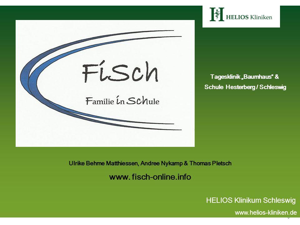 0 www.helios-kliniken.de HELIOS Klinikum Schleswig Tagesklinik Baumhaus & Schule Hesterberg / Schleswig Ulrike Behme Matthiessen, Andree Nykamp & Thom