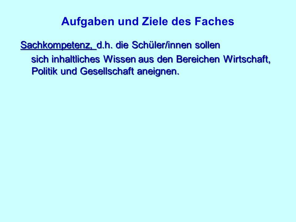 Aufgaben und Ziele des Faches Sachkompetenz, d.h.