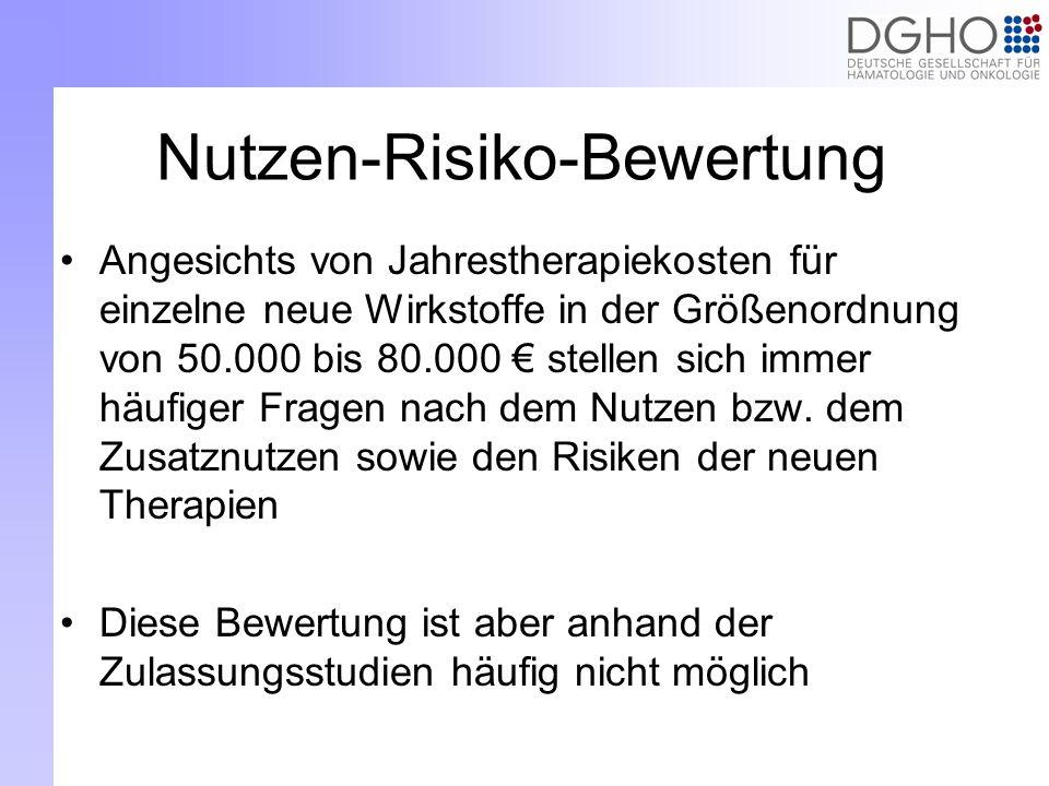 Nutzen-Risiko-Bewertung Angesichts von Jahrestherapiekosten für einzelne neue Wirkstoffe in der Größenordnung von 50.000 bis 80.000 stellen sich immer