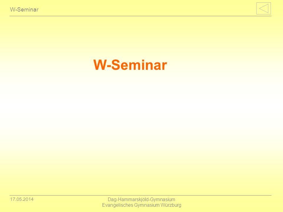 17.05.2014 Dag-Hammarskjöld-Gymnasium Evangelisches Gymnasium Würzburg W-Seminar