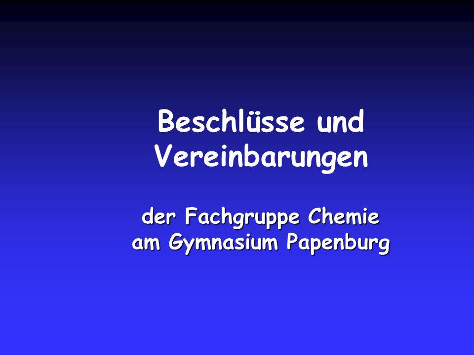 Beschlüsse und Vereinbarungen der Fachgruppe Chemie am Gymnasium Papenburg