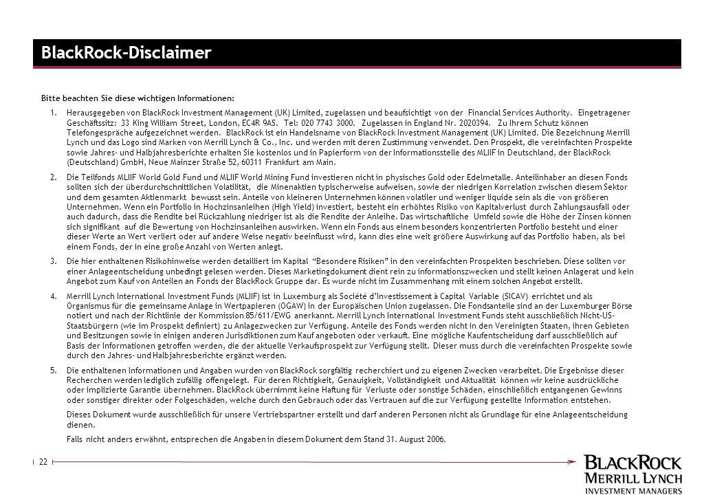 22 Bitte beachten Sie diese wichtigen Informationen: 1.Herausgegeben von BlackRock Investment Management (UK) Limited, zugelassen und beaufsichtigt vo
