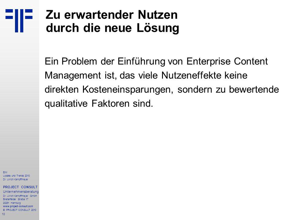 10 EIM Update und Trends 2010 Dr. Ulrich Kampffmeyer PROJECT CONSULT Unternehmensberatung Dr. Ulrich Kampffmeyer GmbH Breitenfelder Straße 17 20251 Ha