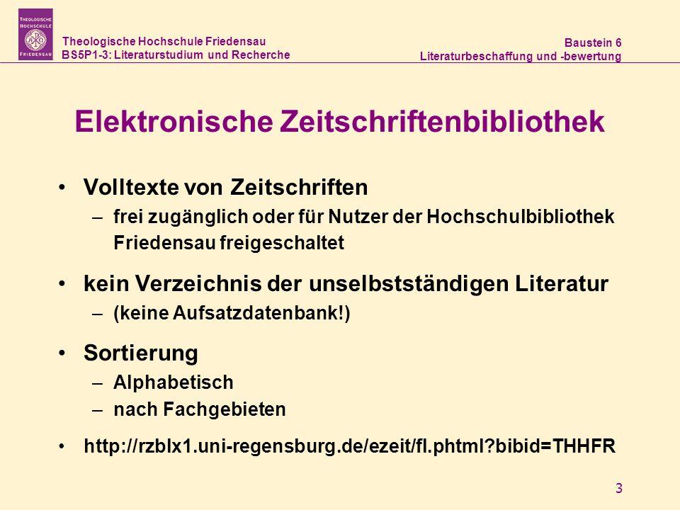 Theologische Hochschule Friedensau BS5P1-3: Literaturstudium und Recherche Baustein 6 Literaturbeschaffung und -bewertung 3 Elektronische Zeitschrifte