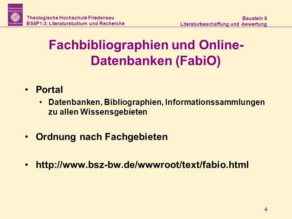 Theologische Hochschule Friedensau BS5P1-3: Literaturstudium und Recherche Baustein 6 Literaturbeschaffung und -bewertung 4 Fachbibliographien und Onl